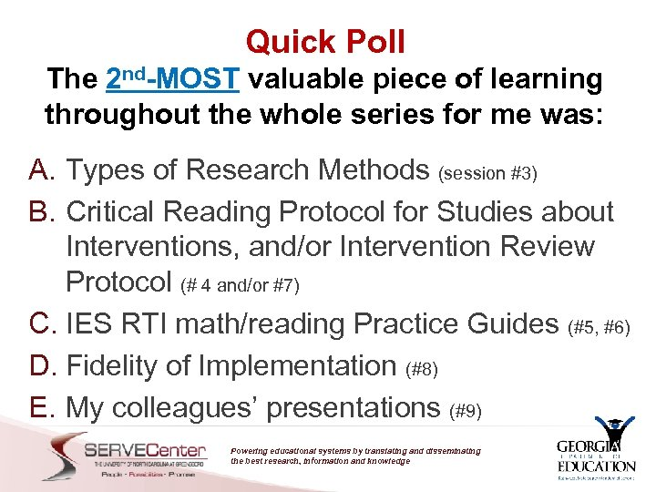 Quick Poll The 2 nd-MOST valuable piece of learning throughout the whole series for
