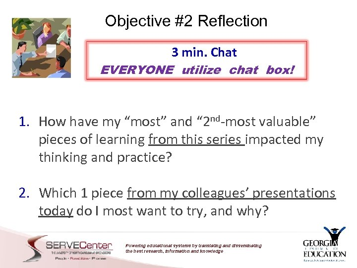 Objective #2 Reflection 3 min. Chat EVERYONE utilize chat box! 1. How have my