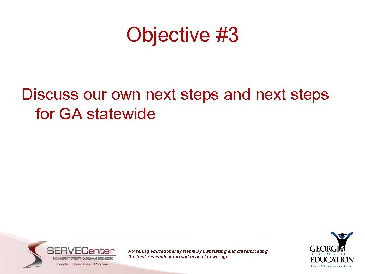 Objective #3 Discuss our own next steps and next steps for GA statewide Powering