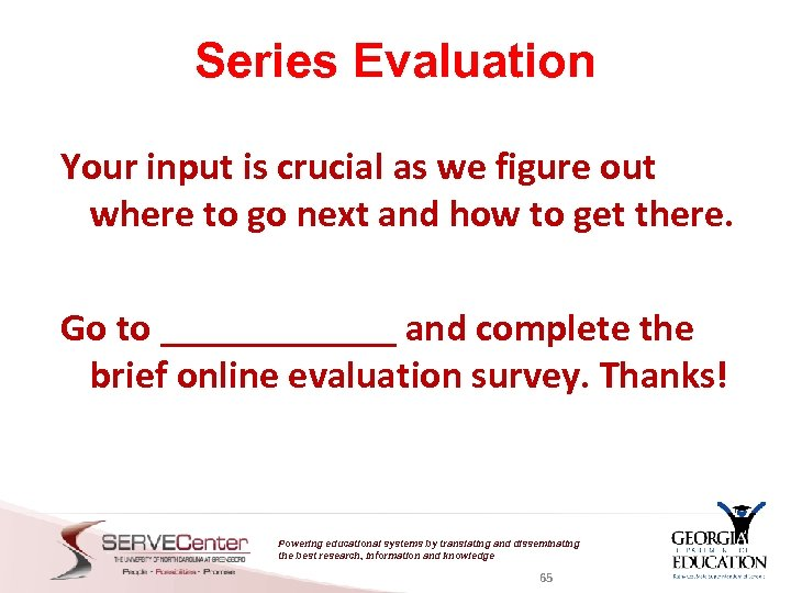 Series Evaluation Your input is crucial as we figure out where to go next