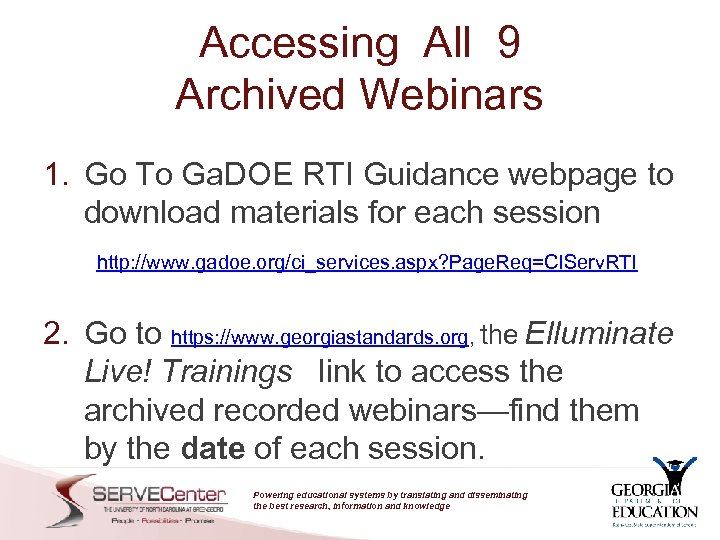 Accessing All 9 Archived Webinars 1. Go To Ga. DOE RTI Guidance webpage to