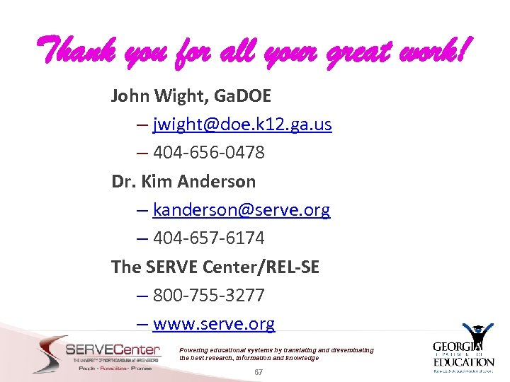 Thank you for all your great work! John Wight, Ga. DOE – jwight@doe. k