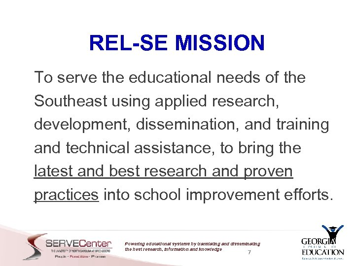 REL-SE MISSION To serve the educational needs of the Southeast using applied research, development,