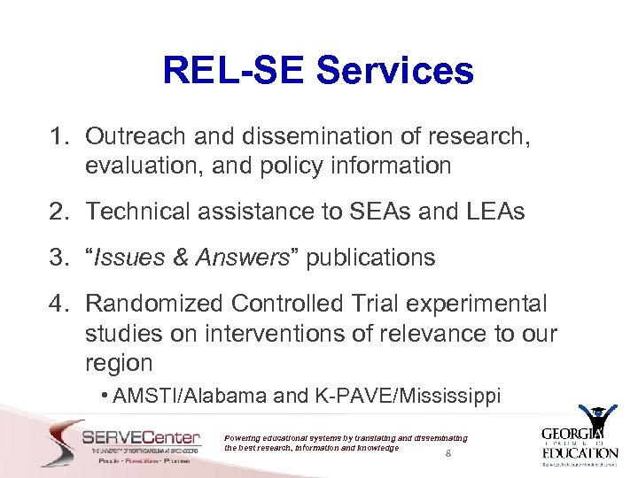 REL-SE Services 1. Outreach and dissemination of research, evaluation, and policy information 2. Technical