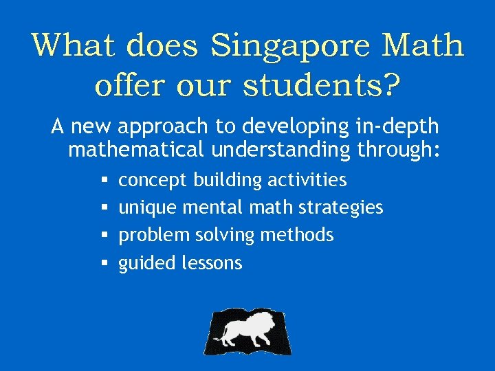 What does Singapore Math offer our students? A new approach to developing in-depth mathematical