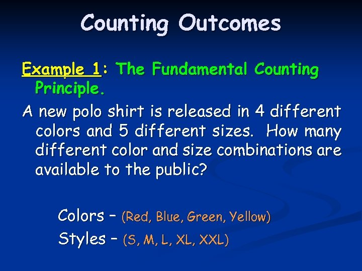 Counting Outcomes Example 1: The Fundamental Counting Principle. A new polo shirt is released