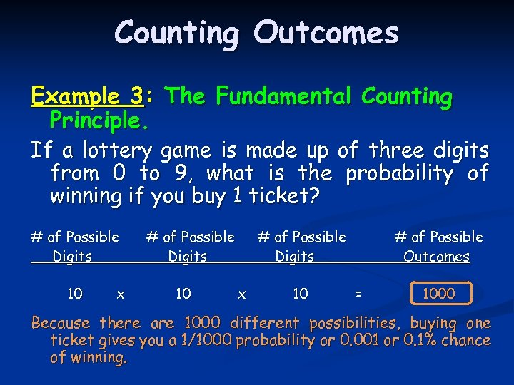 Counting Outcomes Example 3: The Fundamental Counting Principle. If a lottery game is made