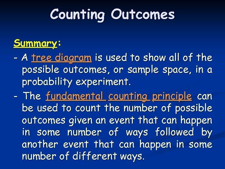 Counting Outcomes Summary: - A tree diagram is used to show all of the