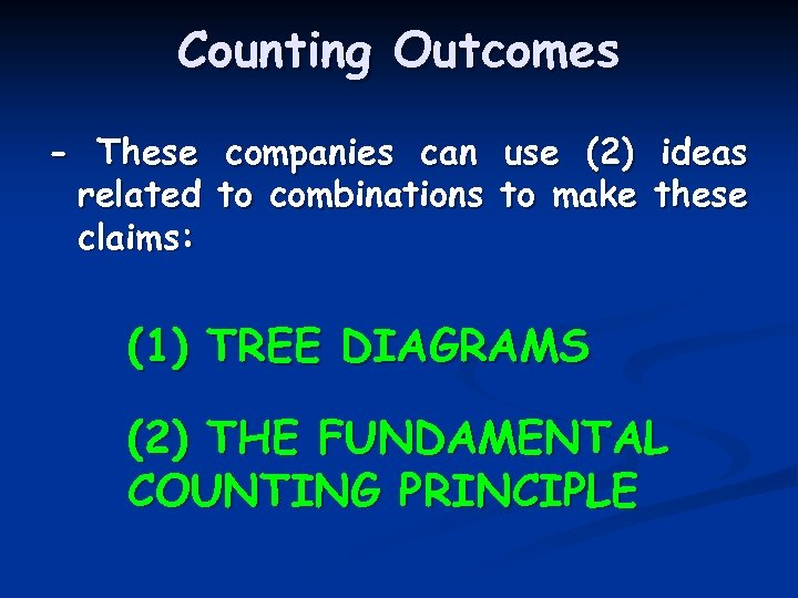 Counting Outcomes - These companies can use (2) ideas related to combinations to make