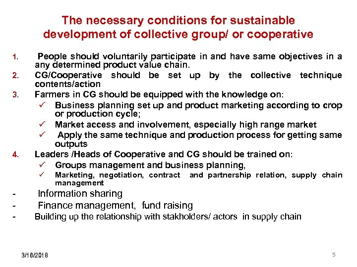 The necessary conditions for sustainable development of collective group/ or cooperative 1. 2. 3.