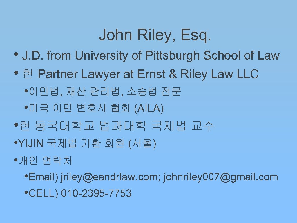 John Riley, Esq. • J. D. from University of Pittsburgh School of Law •