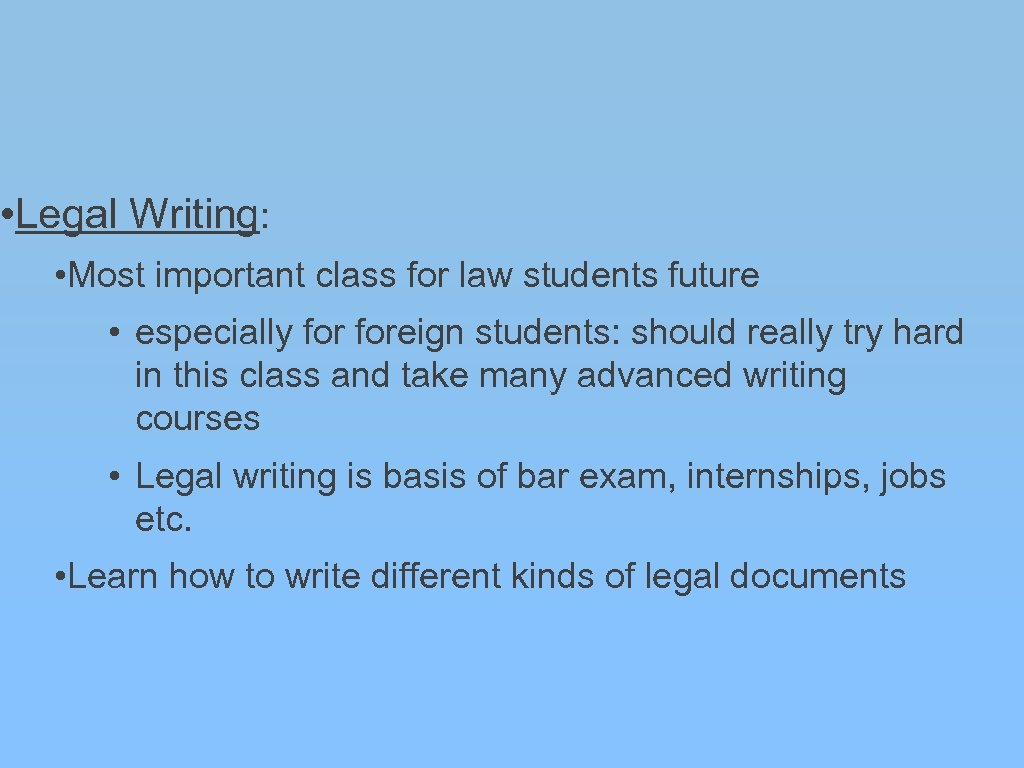 • Legal Writing: • Most important class for law students future • especially