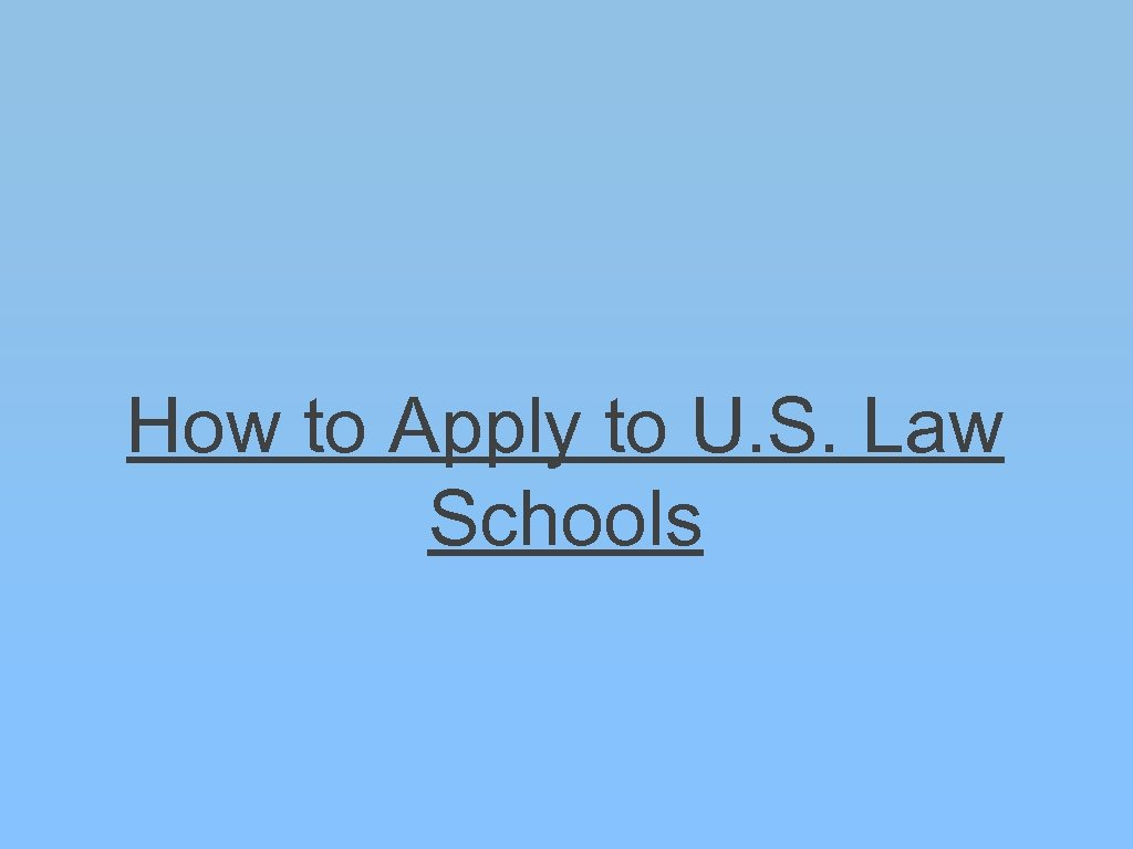 How to Apply to U. S. Law Schools