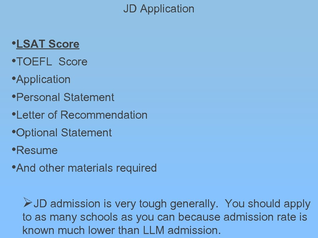 JD Application • LSAT Score • TOEFL Score • Application • Personal Statement •