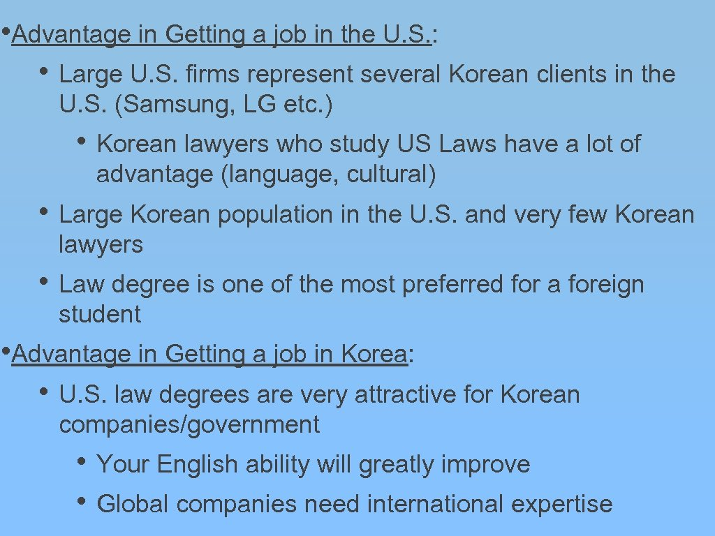 • Advantage in Getting a job in the U. S. : • Large