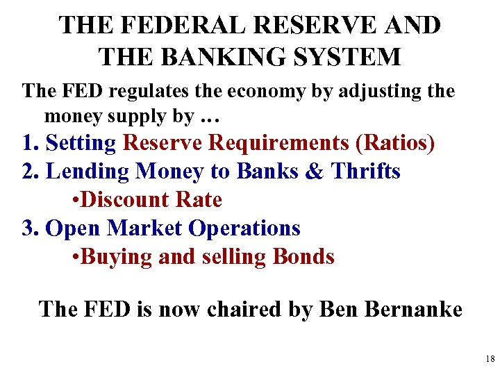 THE FEDERAL RESERVE AND THE BANKING SYSTEM The FED regulates the economy by adjusting
