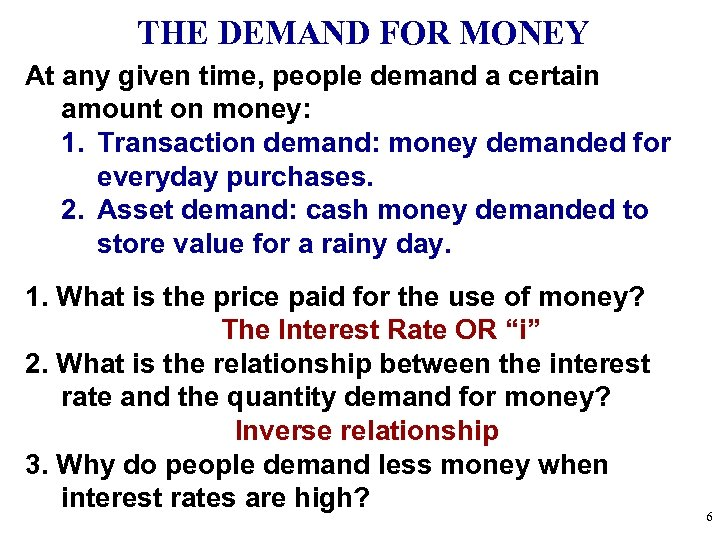 THE DEMAND FOR MONEY At any given time, people demand a certain amount on