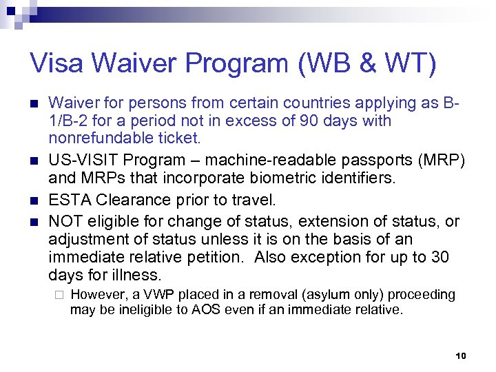 Visa Waiver Program (WB & WT) n n Waiver for persons from certain countries