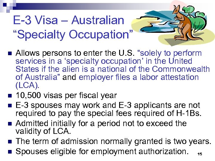 """E-3 Visa – Australian """"Specialty Occupation"""" n n n Allows persons to enter the"""