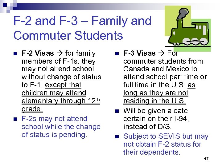 F-2 and F-3 – Family and Commuter Students n n F-2 Visas for family