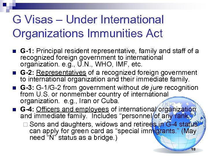 G Visas – Under International Organizations Immunities Act n n G-1: Principal resident representative,