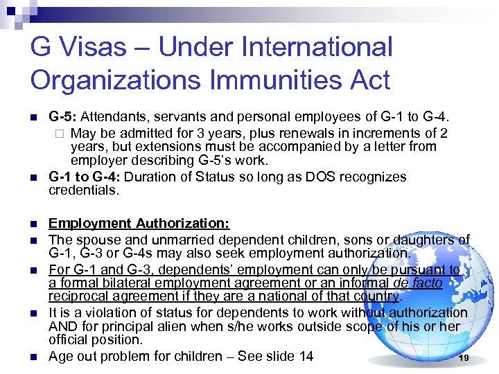 G Visas – Under International Organizations Immunities Act n n n n G-5: Attendants,