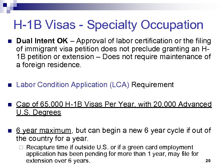H-1 B Visas - Specialty Occupation n Dual Intent OK – Approval of labor