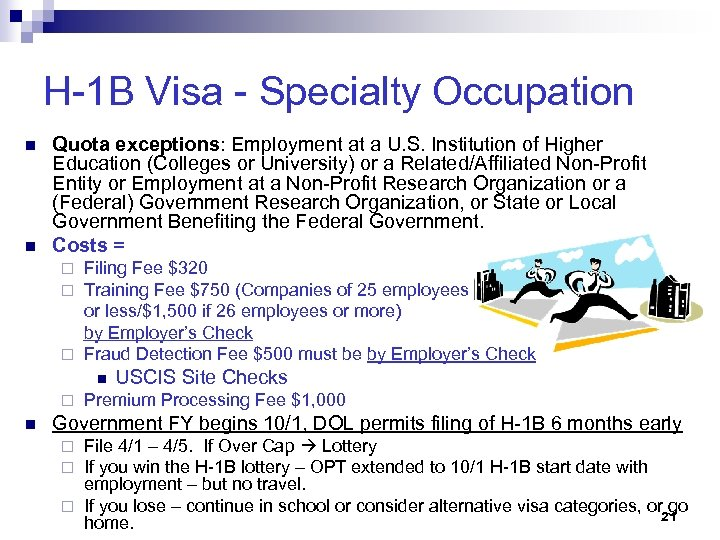 H-1 B Visa - Specialty Occupation n n Quota exceptions: Employment at a U.