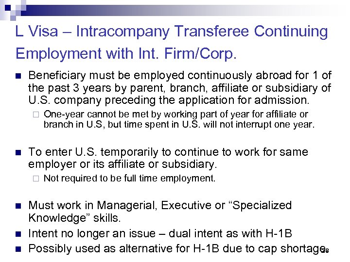 L Visa – Intracompany Transferee Continuing Employment with Int. Firm/Corp. n Beneficiary must be