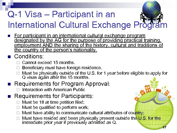 Q-1 Visa – Participant in an International Cultural Exchange Program n For participant in