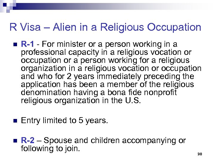 R Visa – Alien in a Religious Occupation n R-1 - For minister or