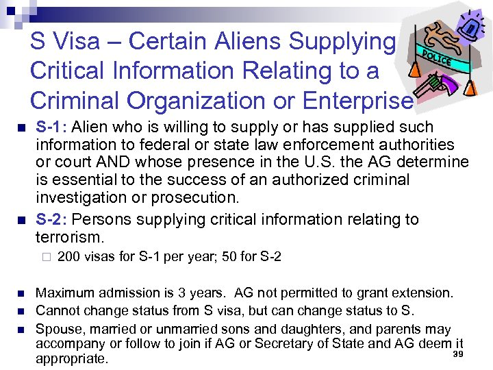 S Visa – Certain Aliens Supplying Critical Information Relating to a Criminal Organization or