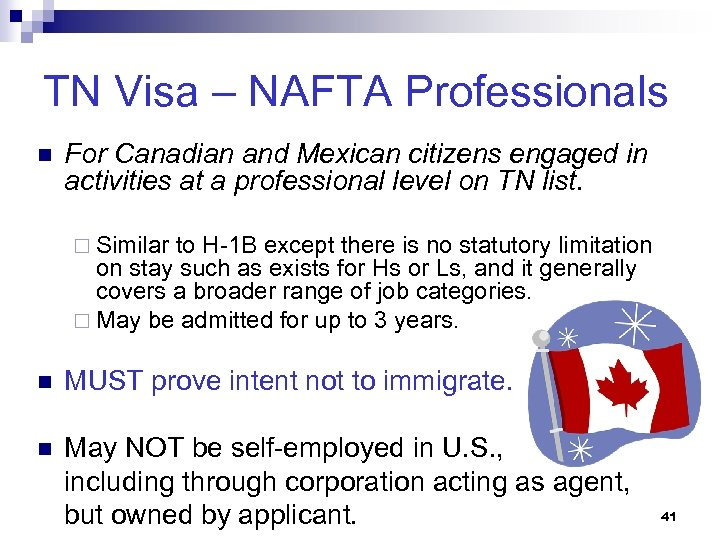 TN Visa – NAFTA Professionals n For Canadian and Mexican citizens engaged in activities