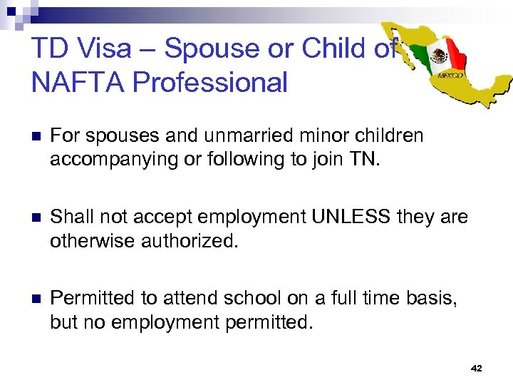 TD Visa – Spouse or Child of NAFTA Professional n For spouses and unmarried