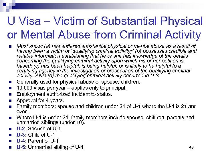 U Visa – Victim of Substantial Physical or Mental Abuse from Criminal Activity n