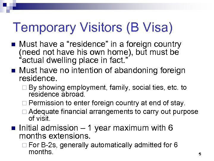 """Temporary Visitors (B Visa) n n Must have a """"residence"""" in a foreign country"""