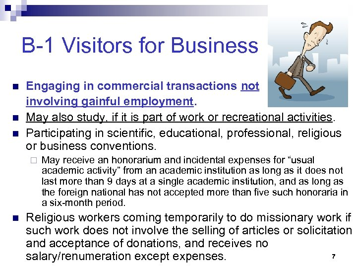 B-1 Visitors for Business n n n Engaging in commercial transactions not involving gainful