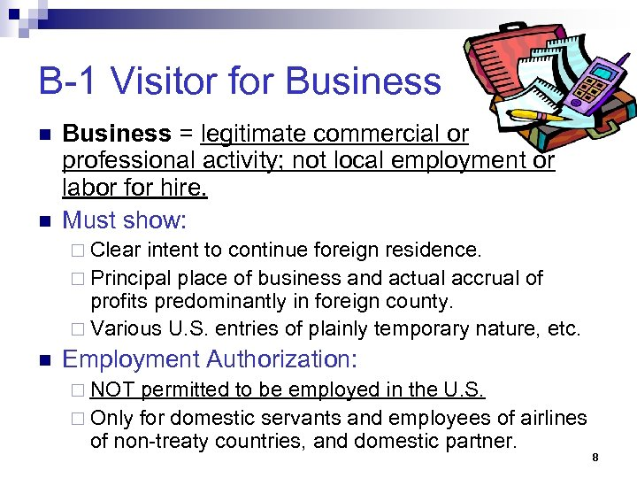 B-1 Visitor for Business n n Business = legitimate commercial or professional activity; not