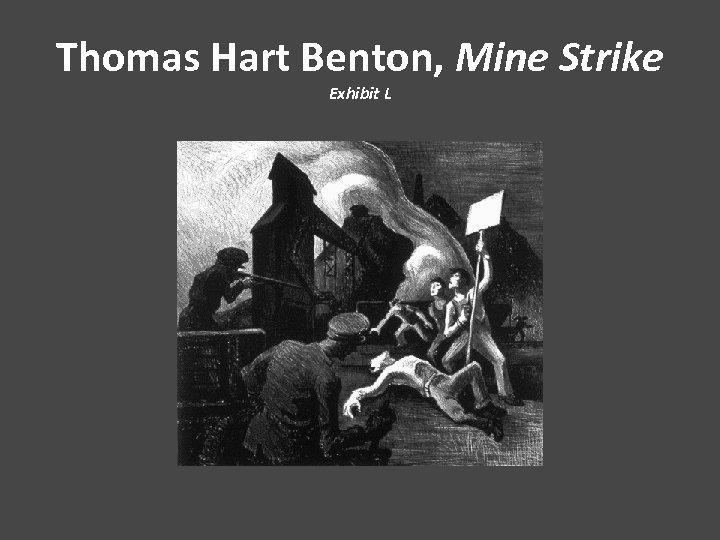 Thomas Hart Benton, Mine Strike Exhibit L