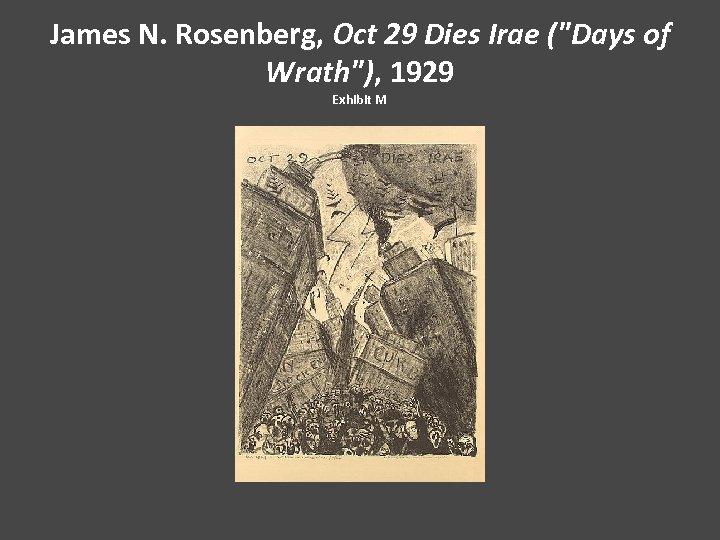 James N. Rosenberg, Oct 29 Dies Irae (
