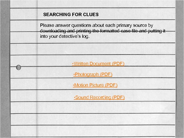 SEARCHING FOR CLUES Please answer questions about each primary source by downloading and printing
