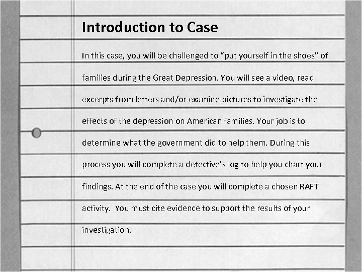 """Introduction to Case In this case, you will be challenged to """"put yourself in"""