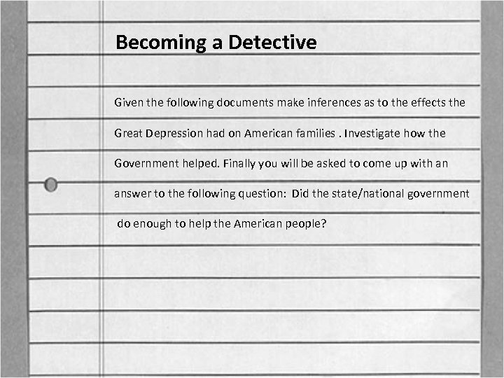 Becoming a Detective Given the following documents make inferences as to the effects the