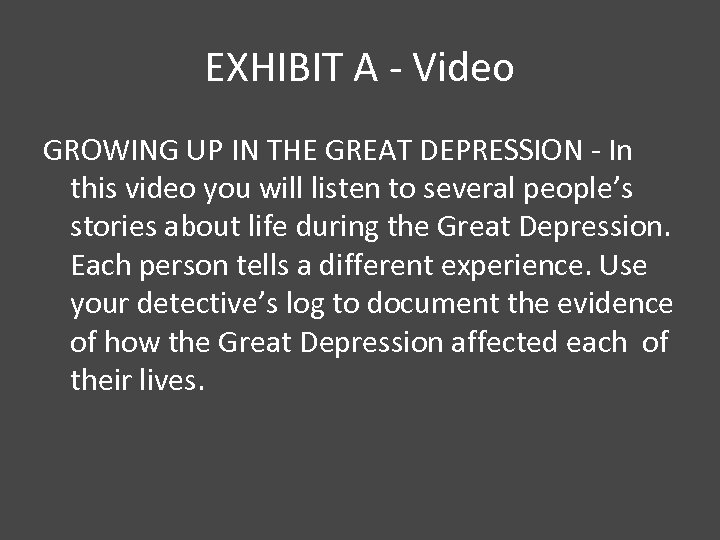 EXHIBIT A - Video GROWING UP IN THE GREAT DEPRESSION - In this video