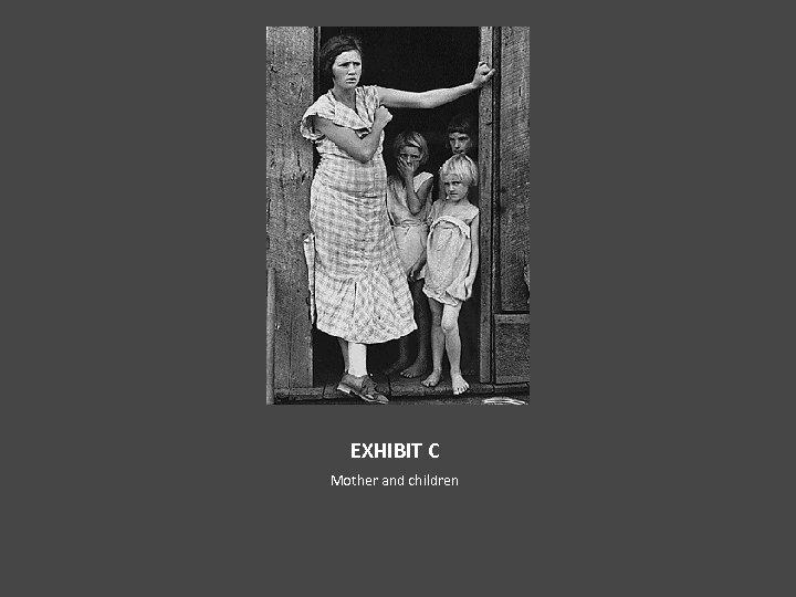 EXHIBIT C Mother and children