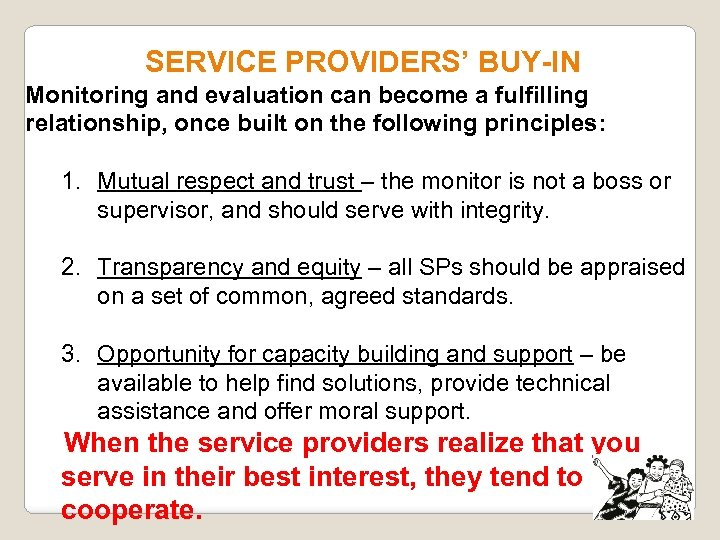 SERVICE PROVIDERS' BUY-IN Monitoring and evaluation can become a fulfilling relationship, once built on