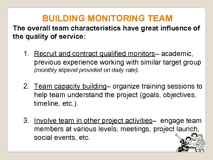 BUILDING MONITORING TEAM The overall team characteristics have great influence of the quality of