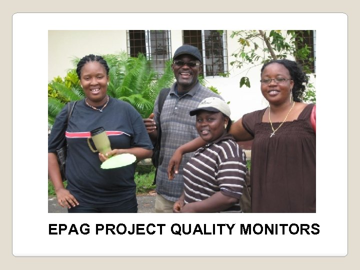 EPAG PROJECT QUALITY MONITORS