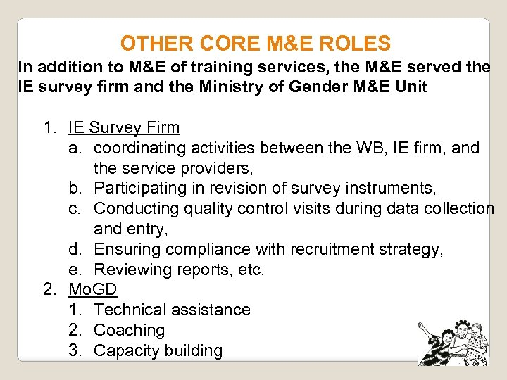OTHER CORE M&E ROLES In addition to M&E of training services, the M&E served
