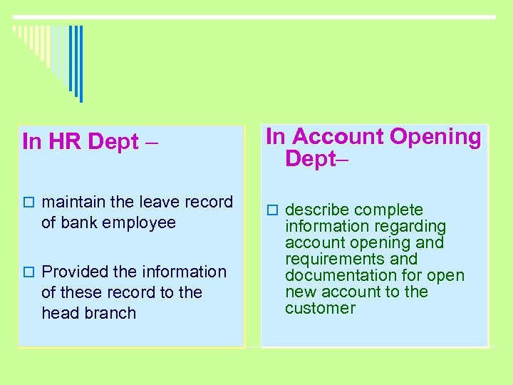 In HR Dept – o maintain the leave record of bank employee o Provided